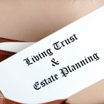 Living Trusts & Probate Avoidance